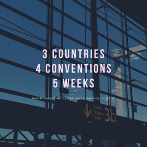 3 countries, 4 conventions, 5 weeks